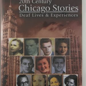 20th Century Chicago Stories Deaf Lives & Experiences