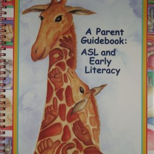 A Parent Guidebook: ASL and Early Literacy