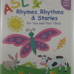 ASL Rhymes Rhythms & Stories for You and Your Deaf Child